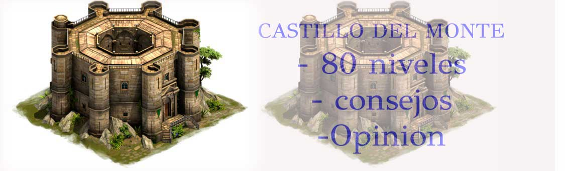 Castillo del monte forge of empires